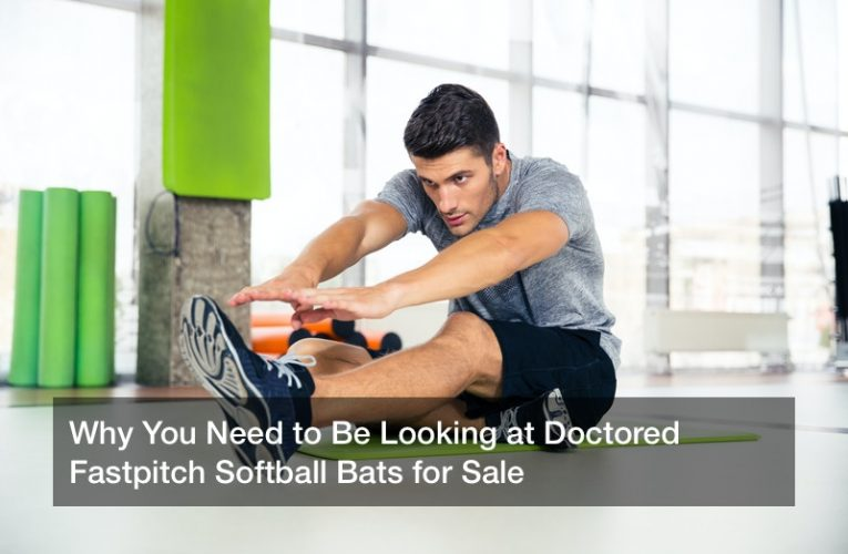 Why You Need to Be Looking at Doctored Fastpitch Softball Bats for Sale