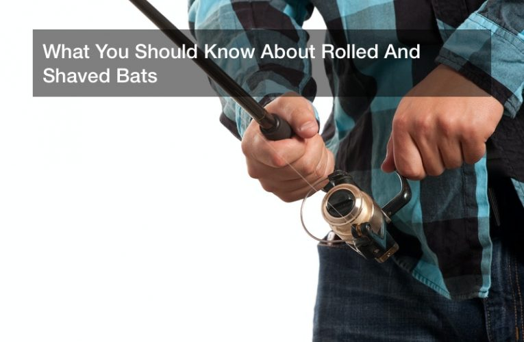 What You Should Know About Rolled And Shaved Bats